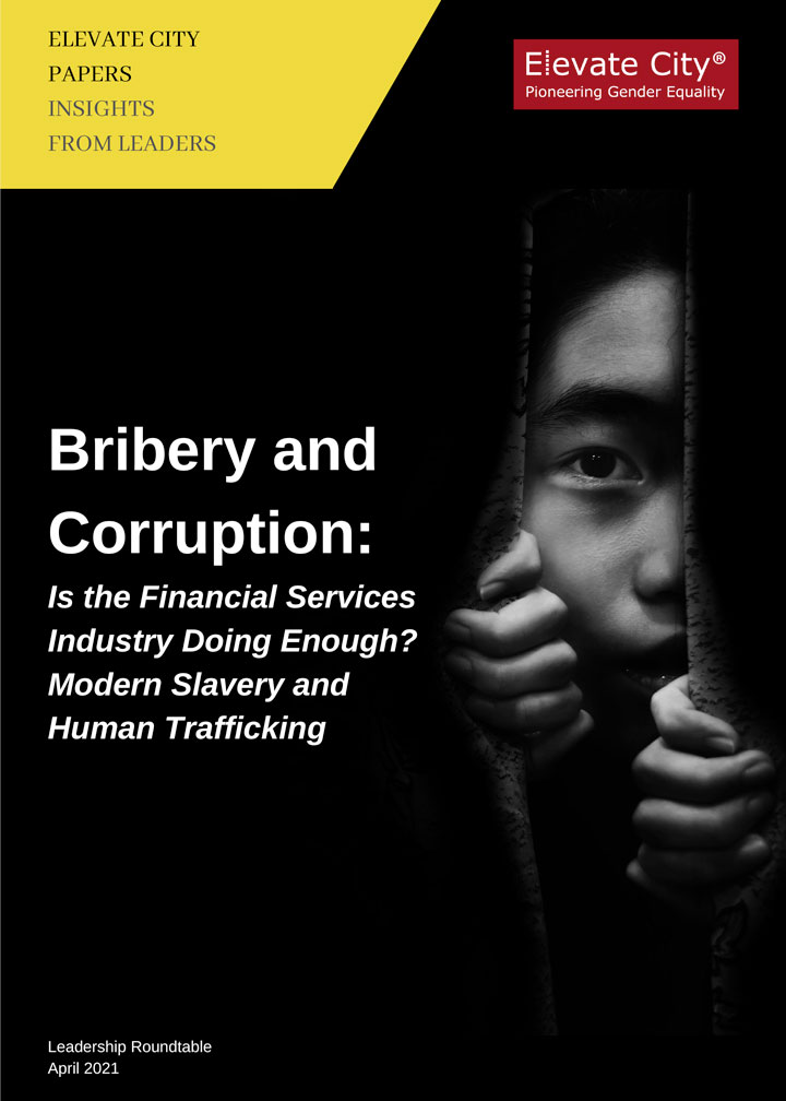 Bribery and Corruption: Is the Financial Services Industry Doing Enough? Modern Slavery and Human Trafficking